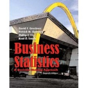 Business Statistics A Decision-Making Approach Groebner 7th Edition Solutions Manual