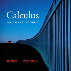 Calculus: Early Transcendentals William L. Briggs, Lyle Cochran Solution Manual