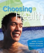 Choosing Health, 1st Edition : Lynch Test Bank