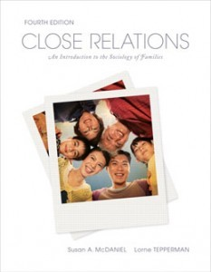 Close Relations An Introduction to the Sociology of Families, 4th Canadian Edition: McDaniel Test Bank
