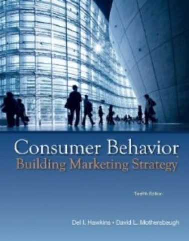 Consumer Behavior Building Marketing Strategy, 12th Edition : Hawkins Test Bank