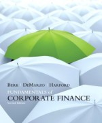 Fundamentals of Corporate Finance, 2nd Edition Jonathan Berk, Peter DeMarzo, Jarrad Hartford Solution Manual