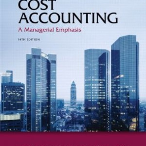 Cost Accounting, 14th Edition, by Charles T. Horngren, Srikant M. Datar Madhav Rajan Solution Manual