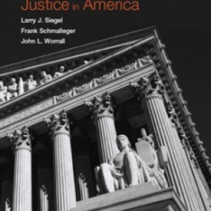 Courts and Criminal Justice in America, 1st Edition: Siegel Test Bank