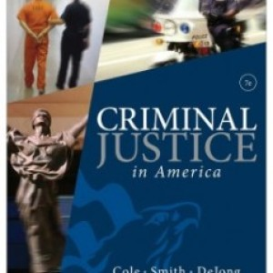 Criminal Justice in America, 7th Edition: George F. Cole Test Bank