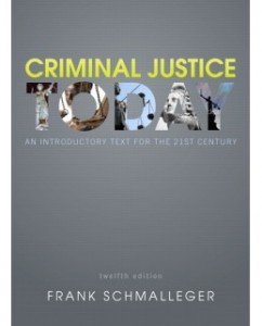 Criminal Justice Today, 12th Edition: Frank J. Schmalleger Test Bank