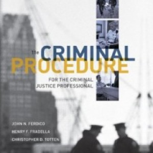 Criminal Procedure for the Criminal Justice Professional, 11th Edition : Ferdico Test Bank