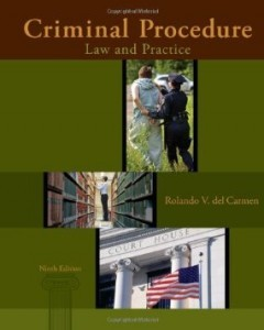 Criminal Procedure Law and Practice, 9th Edition : del Carmen Test Bank
