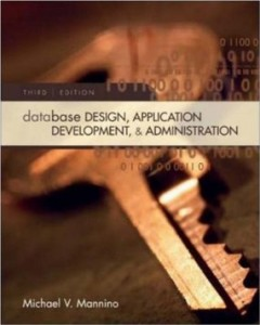 Database Design Application Development And Administration, 3 Edition : Mannino Test Bank