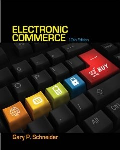 Electronic Commerce, 10th Edition : Schneider Test Bank