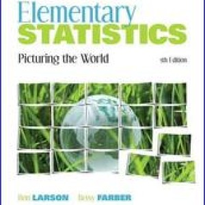 Test Bank for Elementary Statistics Picturing the World Larsen Farber 5th Edition