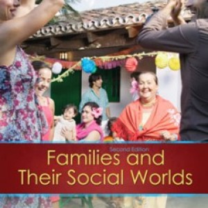 Families and their Social Worlds, 2nd Edition: Seccombe Test Bank