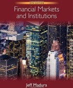 Test Bank for Financial Markets and Institutions Madura 10th Edition