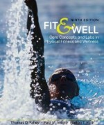 Fit & Well: Core Concepts and Labs in Physical Fitness and Wellness, 9 Edition : Thomas Fahey Test Bank