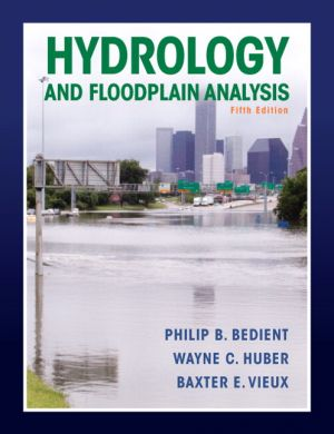 Hydrology and Floodplain Analysis, 5th Edition P B. Bedient, Huber, Vieux Solution Manual