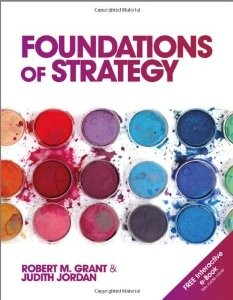 Foundations of Strategy, 1 Edition : Robert M. Grant Test Bank