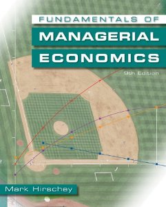 Fundamentals of Managerial Economics, 9th Edition : Hirschey Test Bank