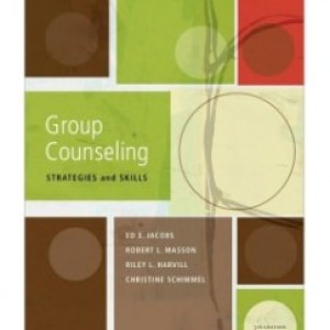 Group Counseling: Strategies and Skills, 7th Edition: Ed E. Jacobs Test Bank