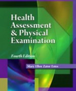 Health Assessment and Physical Examination, 4th Edition: Estes Test Bank