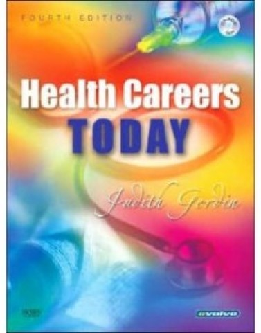 Health Careers Today, 4th Edition: Judith Gerdin Test Bank