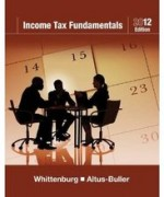Test Bank for Income Tax Fundamentals 2012 Whittenburg Altus-Buller 30th Edition