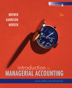 Introduction to Managerial Accounting, 5th Edition: Brewer Test Bank
