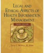 Legal and Ethical Aspects of Health Information Management, 3rd Edition: Dana C. McWay Test Bank