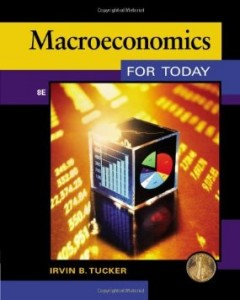 Macroeconomics for Today, 8th Edition : Tucker Test Bank