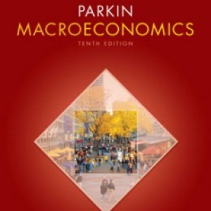 Macroeconomics, 10th Edition: Parkin Test Bank