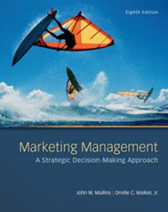 Marketing Management A Strategic Decision Making Approach, 8th Edition: Mullins Test Bank