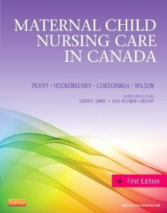 Maternal Child Nursing Care in Canada 1st Edition Shannon E Perry Test Bank