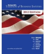 McGraw-Hill's Taxation of Business Entities 2012 Edition Spilker 3rd Edition Solutions Manual