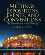 Meetings, Expositions, Events & Conventions: An Introduction to the Industry, 3 edition: George G. Fenich Test Bank