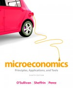 Microeconomics: Principles, Applications, and Tools 8/E 8th Edition Arthur O'Sullivan, Steven Sheffrin, Stephen Perez Test Bank