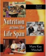 Nutrition Across the Life Span, 2nd Edition: Mary Kay Mitchell Test Bank