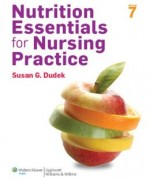 Test Bank for Nutrition Essentials for Nursing Practice Dudek 7th Edition