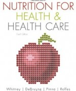 Nutrition for Health and Healthcare, 5th Edition : DeBruyne Test Bank