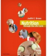 Nutrition Through the Life Cycle, 4th Edition: Judith E. Brown Test Bank