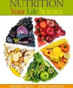 Nutrition Your Life Science, 1st Edition : Turley Test Bank
