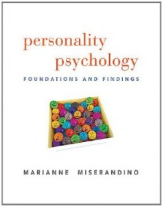 Personality Psychology Foundations and Findings, 1st Edition : Miserandino Test Bank