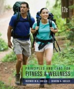 Principles and Labs for Fitness and Wellness, 12 Edition : Wener W.K. Hoeger Test Bank