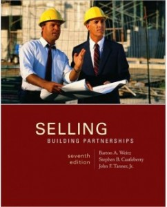 Selling: Building Partnerships, 7th Edition: Barton A. Weitz Test Bank