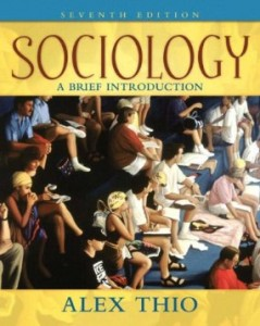 Sociology A Brief Introduction, 7th Edition : Thio Test Bank