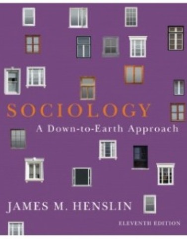 Sociology: A Down-to-Earth Approach, 11th Edition: James M. Henslin Test Bank