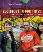 Sociology in Our Times The Essentials, 9th Edition : Kendall Test Bank
