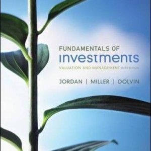 Fundamentals of Investments Valuation and Management 7th edition by Jordan Solution Manual