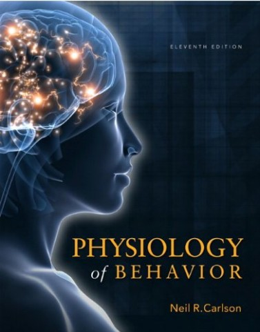 Physiology of Behavior 11th Edition by Carlson Solution Manual