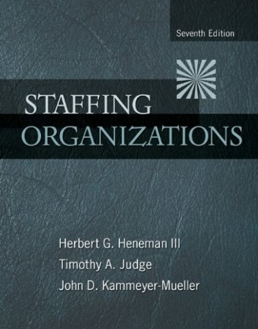 Staffing Organizations 7th Edition by Heneman Solution Manual
