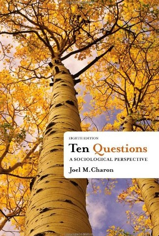 Ten Questions A Sociological Perspective 8th Edition by Charon Solution Manual
