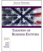 Test Bank for South-Western Federal Taxation 2013 Taxation of Business Entities Smith 16th Edition